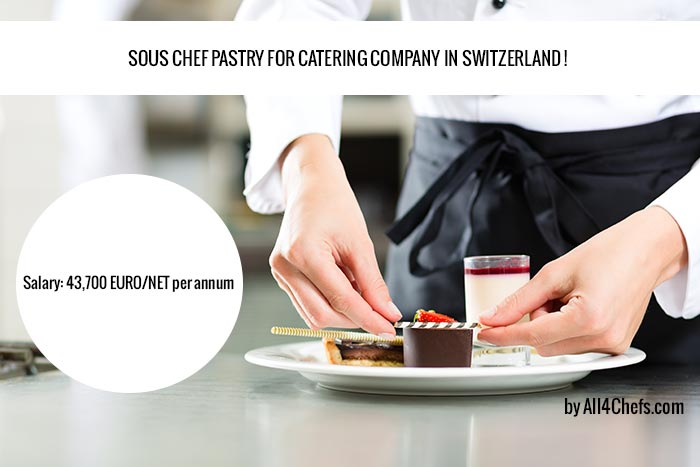 Pastry Chef for a Catering business in Switzerland!