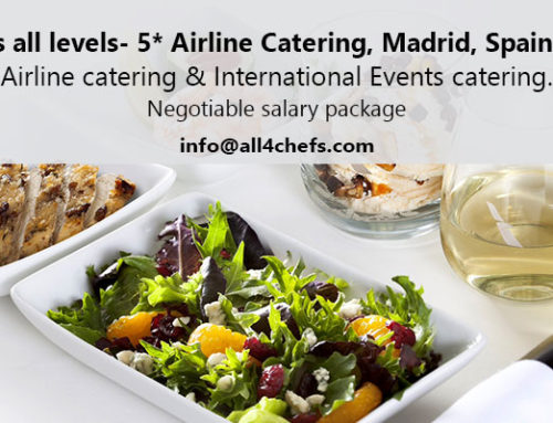 Chefs all levels- 5* Airline Catering, Madrid, Spain !