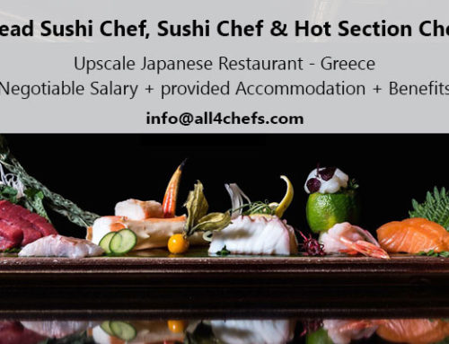 Head Sushi Chef, Sushi Chef and Hot Cuisine Chef for an upscale Japanese Restaurant – Greece